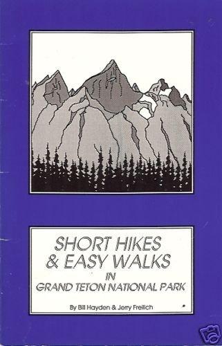 SHORT HIKES & EASY WALKS IN GRAND TETON NATIONAL PARK