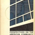 PERSPECTIVES ON THE AMERICAN COMMUNITY Warren 1967