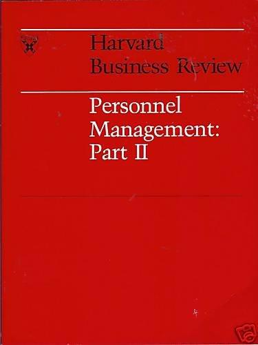 PERSONNEL MANAGEMENT PART II Harvard Business Review