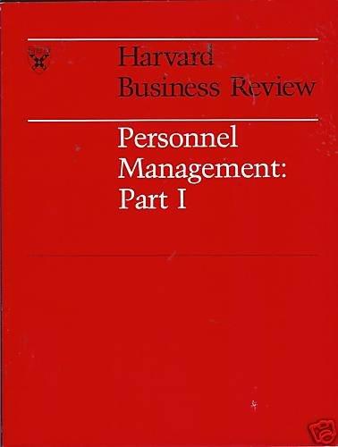 PERSONNEL MANAGEMENT PART I Harvard Business Review