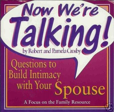 NOW WE'RE TALKING By Robert and Pamela Crosby