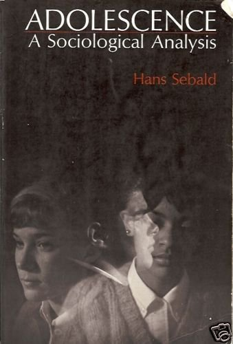 ADOLESCENCE A SOCIOLOGICAL ANALYSIS By H. Sebald