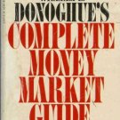 COMPLETE MONEY MARKET GUIDE By William E. Donoghue