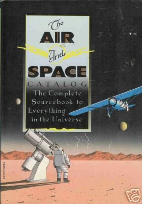 THE AIR AND SPACE CATALOG THE COMPLETE SOURCEBOOK TO EV