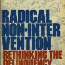 RADICAL NON-INTERVENTION rethinking the delinquency pro