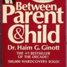 BETWEEEN PARENT AND CHILD By Dr. Haim G. Ginott