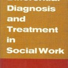 DIFFERENTIAL DIGNOSIS AND TREATMENT IN  SOCIAL WORK