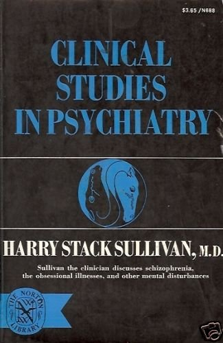 CLINICAL STUDIES IN  PSYCHIATRY Harry Stack Sullivan