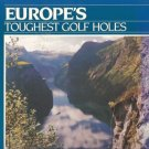 EUROPE'S TOUGHEST GOLF HOLES Hepburn Selwyn Jacobson