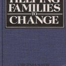 HELPING FAMILIES TO CHANGE Satir