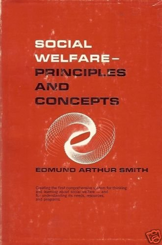 SOCIAL WELFARE PRINCIPLES AND CONCEPTS Edmund A Smith