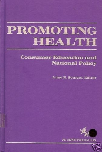 PROMOTING HEALTH CONSUMER EDUCATION AND NATIONAL POLICY