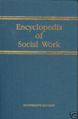 ENCYCLOPEDIA OF SOCIAL WORK 18th edition vol 1 A-I