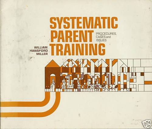 SYSTEMATIC PARENT TRAINING procedures, cases and issues
