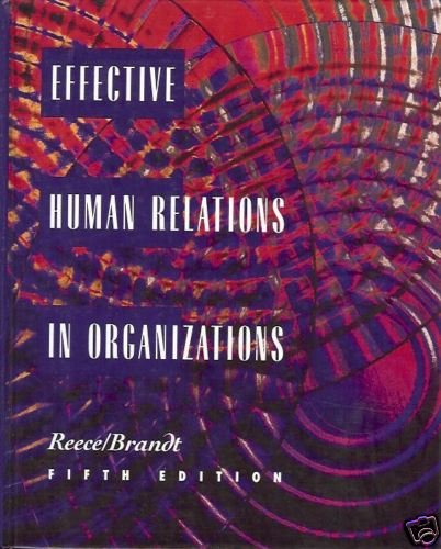 EFFECTIVE HUMAN RELATIONS IN ORGANIZATIONS 5th edition