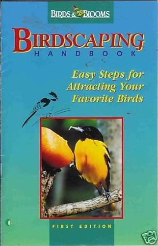 BIRDSCAPING HANDBOOK easy steps for attracting birds