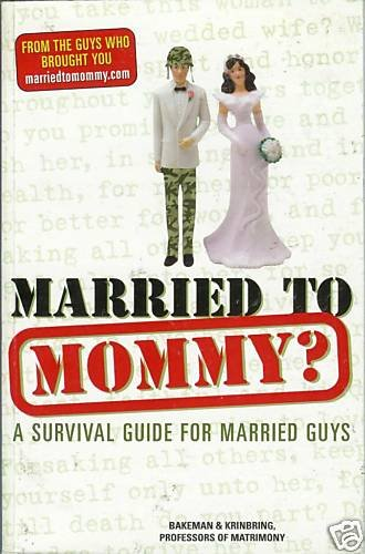 MARRIED TO MOMMY? a survival guide for married guys