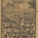 TWICE 55 NO 2 COMMUNITY SONGS GREEN BOOK 1923 BIRCHARD