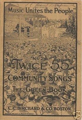 TWICE 55 NO 2 COMMUNITY SONGS GREEN BOOK 1923 BIRCHARD