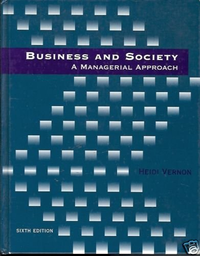 BUSINESS AND SOCIETY  A MANAGERIAL APPROACH