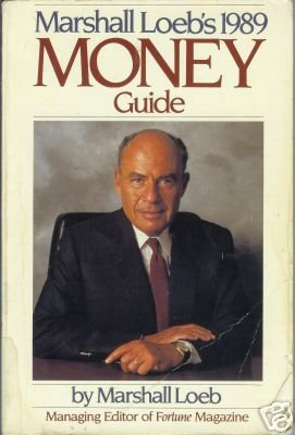 MARSHALL LOEB'S 1989 MONEY GUIDE