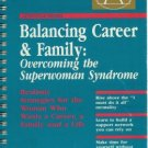 BALANCING CAREER AND FAMILY: overcoming the superwoman