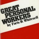 GREAT PERSONAL WORKERS By Faris D. Whitesell