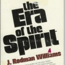 THE ERA OF THE SPIRIT J. Rodman Williams