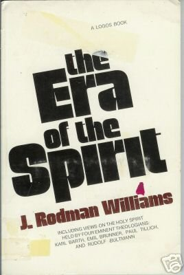 THE ERA OF THE SPIRIT J. Rodman Williams
