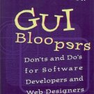 GUI BLOOPERS DON'TS AND DO'S FOR SOFTWARE DEVELOPERS