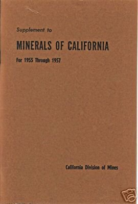 MINERALS OF CALIFORNIA SUPPLEMENT 1955 THROUGH 1957