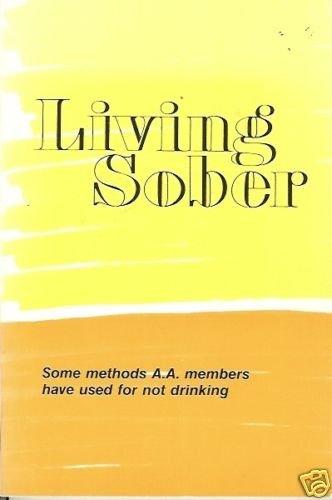 LIVING SOBER some methods A.A.  members have used for n