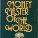 MONEY MASTER OF THE WORLD William  Cantelon