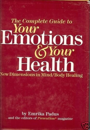 THE COMPLETE GUIDE TO YOUR EMOTIONS & YOUR HEALTH