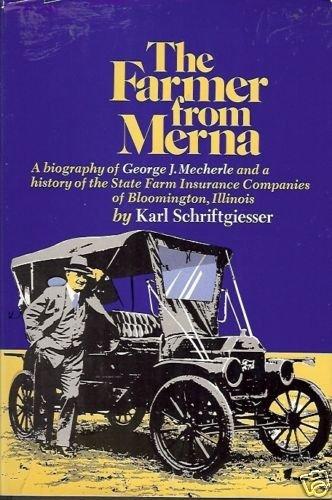 THE FARMER FROM MERNA a biography of George J Mecherle