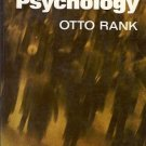 BEYOND PSYCHOLOGY  By Otto Rank