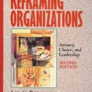 REFRAMING ORGANIZATIONS ARTISTY CHOICE & LEADERSHIP 2ND