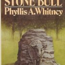 THE STONE BULL BY PHYLLIS A. WHITNEY  1977