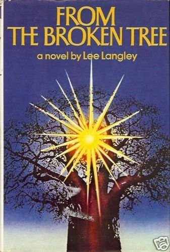 FROM THE BROKEN TREE A NOVEL BY LEE LANGLEY