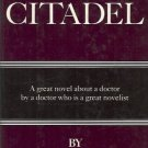 THE CITADEL GREAT NOVEL ABOUT A DOCTOR BY A DOCTOR WHO