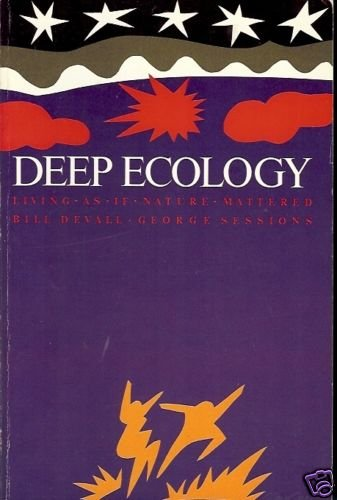 DEEP ECOLOGY LIVING AS IF NATURE MATTERED DEVALL & SESS