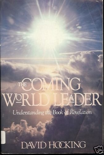 THE COMING WORLD LEADER UNDERSTANDING REVELATION