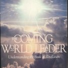 THE COMING WORLD LEADER UNDERSTANDING REVELATION