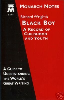 MONARCH NOTES Richard Wright's Black Boy a record of