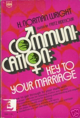 COMMUNICATION Key to your marriage By  Norman Wright