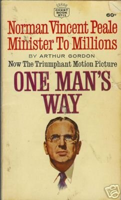 ONE MAN'S WAY By Arthur Gordon Norman Vincent Peale