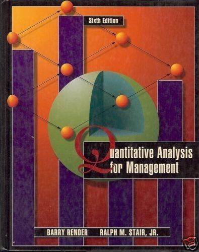 QUANTITATIVE ANALYSIS FOR MANAGEMENT 6TH EDTION