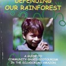 DEFENDING OUR RAINFOREST GUIDE TO COMMUNITY BASED ECOTO