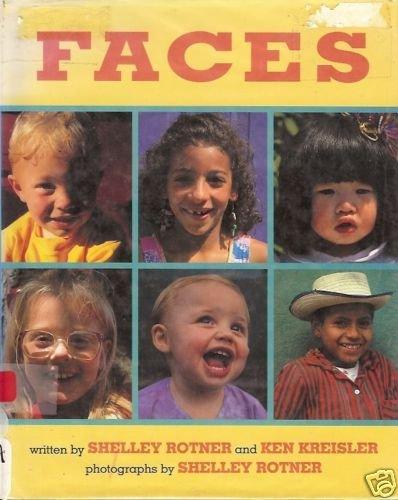 FACES By Shelley Rotner and K. Kreisler