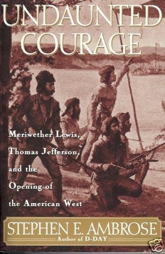 UNDAUNTED COURAGE Ambrose Paperback